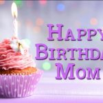 40+ Amazing Birthday Wishes For Mom 2017